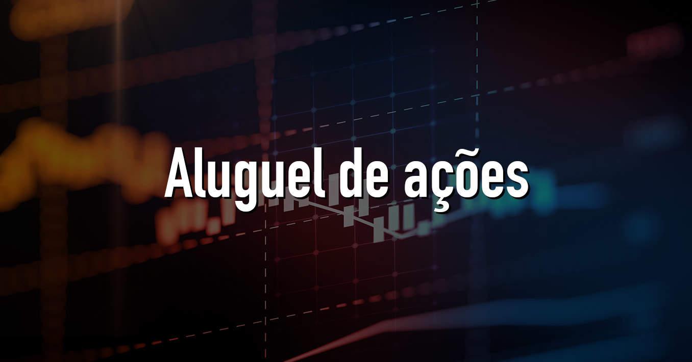 Read more about the article Como Funciona o Aluguel de Ações?
